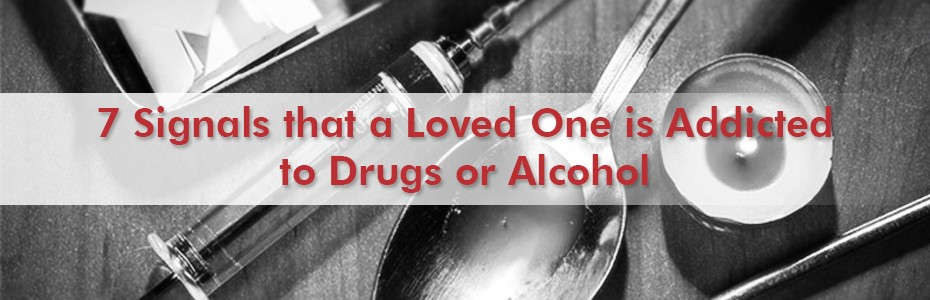 Signs-of-Addiction-7-Signals-that-a-Loved-One-is-Addicted-to-Drugs-or-Alcohol