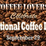 "National Coffee Day (September 29th) ""Coffee By The Numbers"""